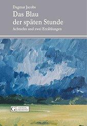 Buchumschlag Dagmar Jacobs, Das Blau der späten Stunde