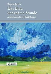 Bild Dagmar Jacobs, Das Blau, Erzählungen