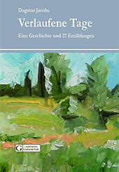"""Buchumschlag Dagmar Jacobs """"Verlaufene Tage """" in der Edition Garamond"""