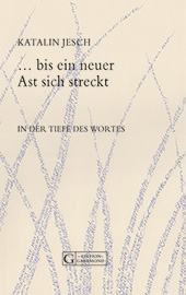 Bild Katalin Jesch, Ast, Gedichte