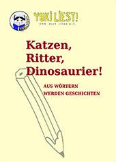 """Cover Schreibbroschüre von Yuki """"Katze, Ritter, Dinosaurier!"""""""